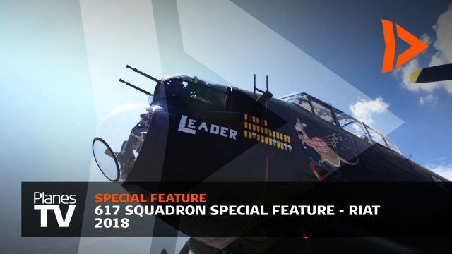 617 Squadron Special Feature - Royal International Air Tattoo 2018